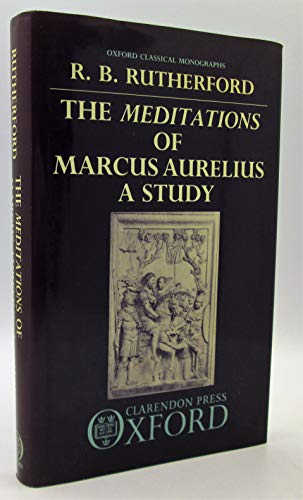 "9780198148791: ""Meditations"" of Marcus Aurelius: A Study (Oxford Classical & Philosophical Monographs)"