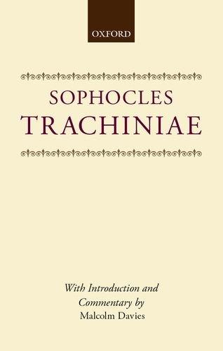 9780198148999: Trachiniae (Oxford University Press academic monograph reprints)