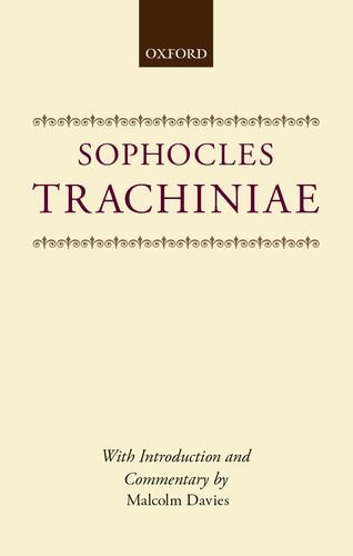 9780198148999: Trachiniae (Oxford University Press Academic Monograph Reprints)