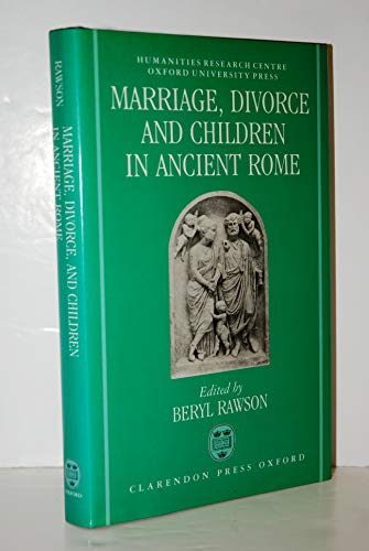 9780198149187: Marriage, Divorce and Children in Ancient Rome (OUP/Humanities Research Centre of the Australian National University)