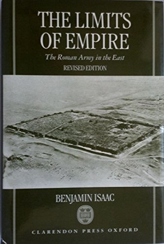 9780198149262: The Limits of Empire: The Roman Army in the East (Clarendon Paperbacks)