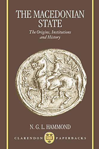 9780198149279: The Macedonian State: The Origins, Institutions, and History