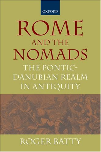 Rome and the Nomads The Pontic-Danubian Realm: Batty, Roger
