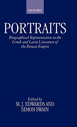 9780198149378: Portraits: Biographical Representation in the Greek and Latin Literature of the Roman Empire