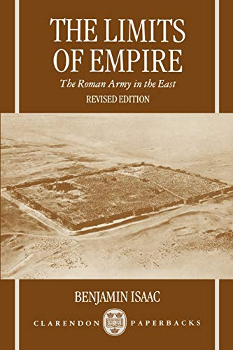 9780198149521: The Limits of Empire: The Roman Army in the East (Clarendon Paperbacks)