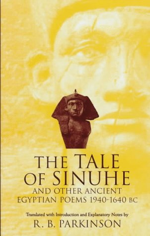 9780198149637: The Tale of Sinuhe: And Other Ancient Egyptian Poems 1940-1640 Bc