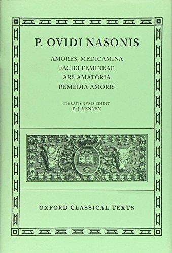 9780198149699: Amores, Medicamina Faciei Femineae, Ars Amatoria, Remedia Amoris (Oxford Classical Texts) (Latin Edition)