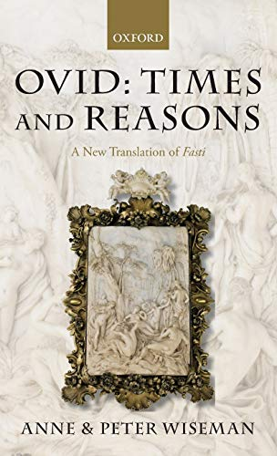 Ovid: Times and Reasons: A New Translation of Fasti (0198149743) by Wiseman, Peter; Wiseman, Anne