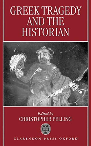 Greek Tragedy and the Historian: Christopher Pelling