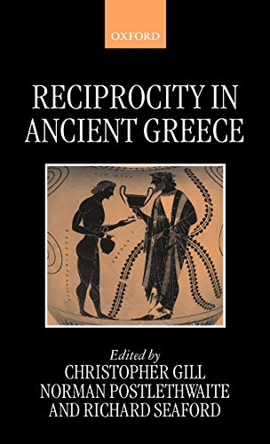 Reciprocity in Ancient Greece (Hardback): Gill, Christopher; Postlethwaite,