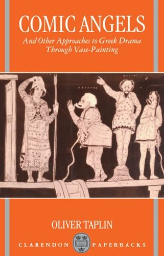 9780198150008: Comic Angels: And Other Approaches to Greek Drama through Vase-Paintings (Clarendon Paperbacks)