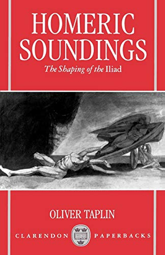9780198150145: Homeric Soundings: The Shaping of the Iliad