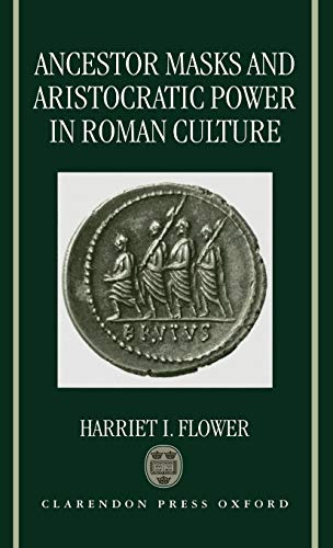 9780198150183: Ancestor Masks and Aristocratic Power in Roman Culture
