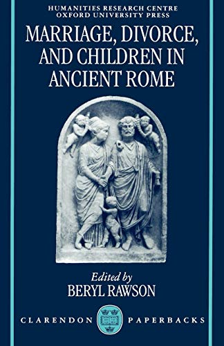 9780198150459: Marriage, Divorce, and Children in Ancient Rome (OUP/Humanities Research Centre of the Australian National University Series)