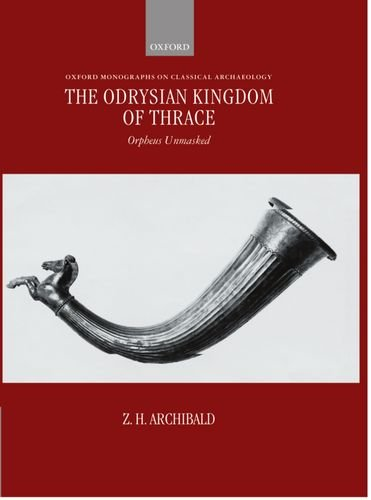 9780198150473: The Odrysian Kingdom of Thrace: Orpheus Unmasked (Oxford Monographs on Classical Archaeology)