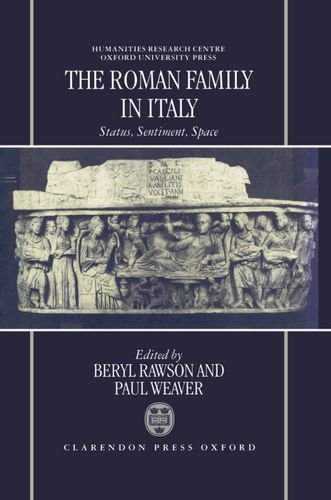 9780198150527: The Roman Family in Italy: Status, Sentiment, Space