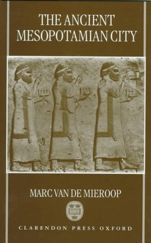 9780198150626: The Ancient Mesopotamian City