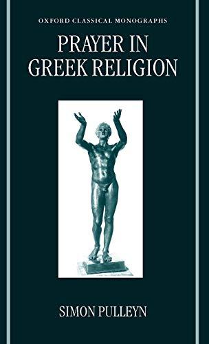 9780198150886: Prayer in Greek Religion (Oxford Classical Monographs)