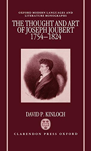 The Thought and Art of Joseph Joubert,: Kinloch, David P.