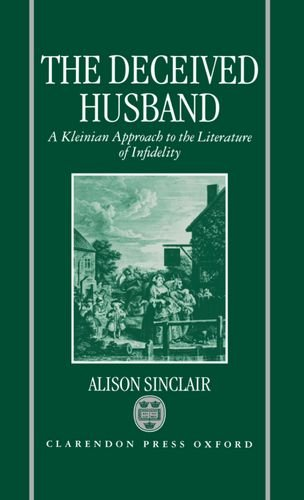 9780198151906: The Deceived Husband: A Kleinian Approach to the Literature of Infidelity