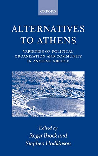 9780198152200: Alternatives to Athens: Varieties of Political Organization and Community in Ancient Greece
