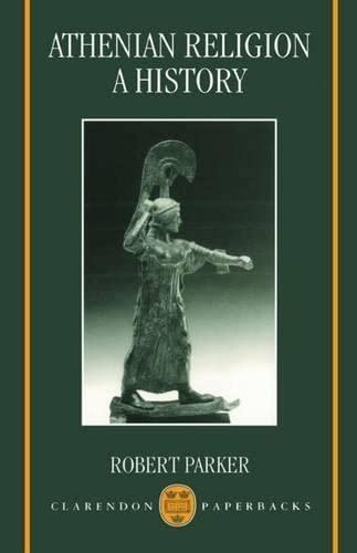 Athenian Religion: A History: Parker, Robert