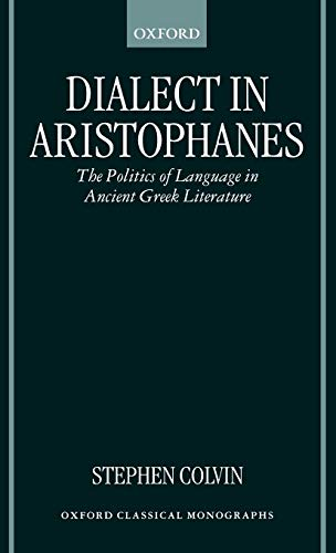 9780198152491: Dialect in Aristophanes: The Politics of Language in Ancient Greek Literature
