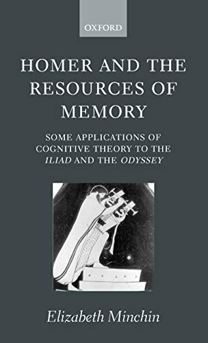 9780198152576: Homer and the Resources of Memory: Some Applications of Cognitive Theory to the Iliad and the Odyssey