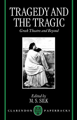 9780198152590: Tragedy and the Tragic: Greek Theatre and Beyond