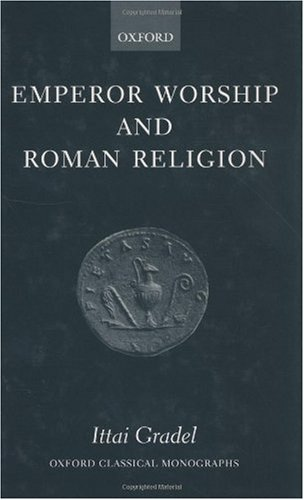9780198152750: Emperor Worship and Roman Religion (Oxford Classical Monographs)