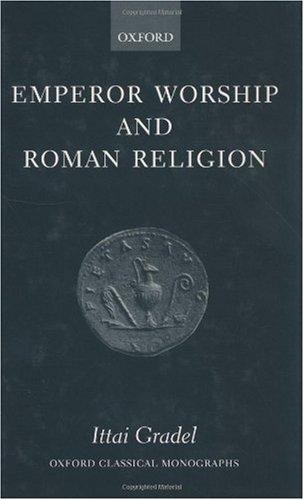9780198152750: Emperor Worship and Roman Religion (Oxford Classical Monographs)
