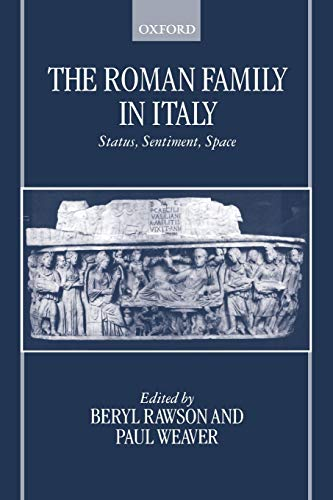 9780198152835: The Roman Family in Italy: Status, Sentiment, Space (OUP/Humanities Research Centre of the Australian National University Series)