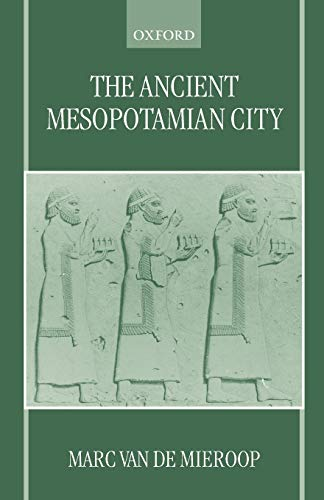 9780198152866: The Ancient Mesopotamian City