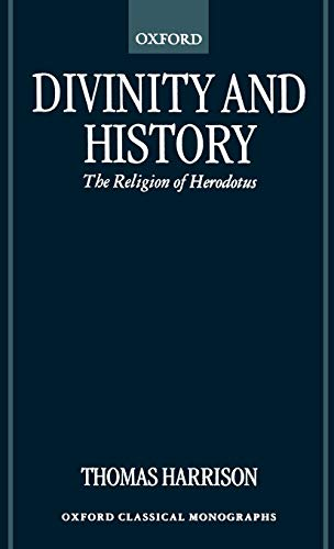 Divinity and History: The Religion of Herodotus: Thomas Harrison