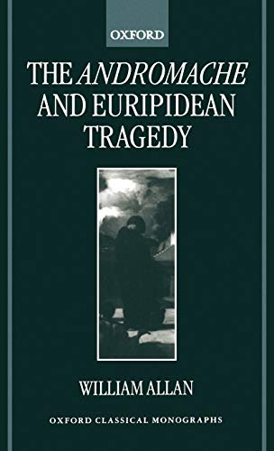 9780198152972: The Andromache and Euripidean Tragedy (Oxford Classical Monographs)