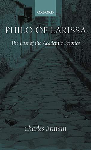 9780198152989: Philo of Larissa: The Last of the Academic Sceptics (Oxford Classical Monographs)