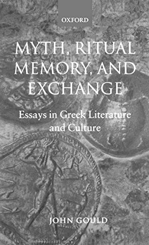 9780198152996: Myth, Ritual, Memory, and Exchange: Essays in Greek Literature and Culture