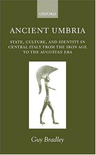Ancient Umbria: State, Culture, and Identity in Central Italy from the Iron Age to the Augustan Era...