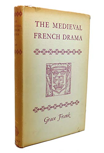 The Medieval French Drama: Frank, Grace