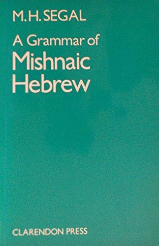 9780198154549: A Grammar of Mishnaic Hebrew