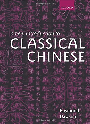 9780198154600: A New Introduction to Classical Chinese