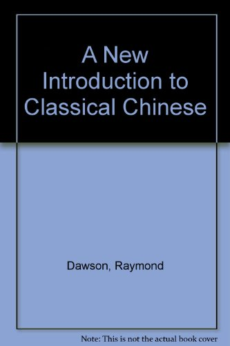 9780198154617: A New Introduction to Classical Chinese