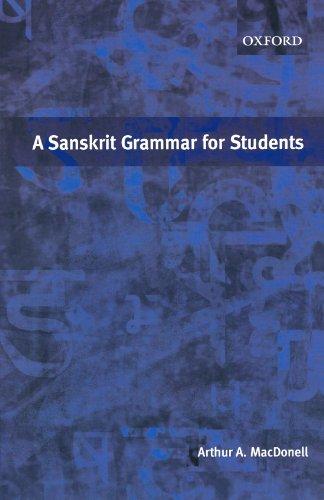 A Sanskrit Grammar for Students: Arthur A. Macdonell