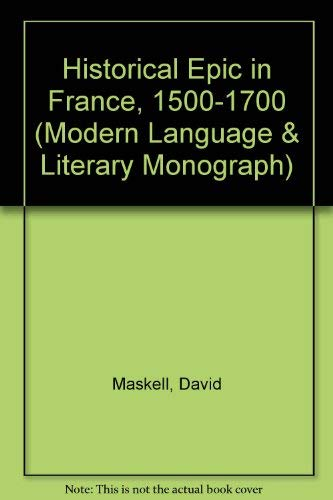 9780198155256: Historical Epic in France, 1500-1700 (Modern Language & Literary Monograph)
