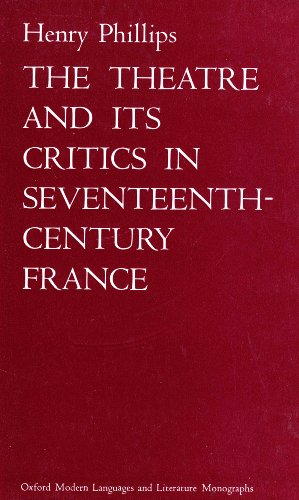 9780198155355: The Theatre and Its Critics in Seventeenth Century France (Modern Languages & Literature Monographs)