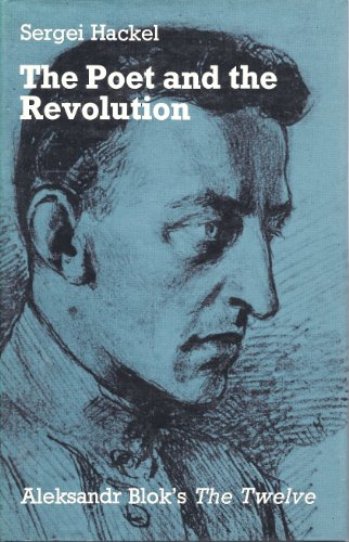 9780198156451: Poet and the Revolution: Alexander Blok's