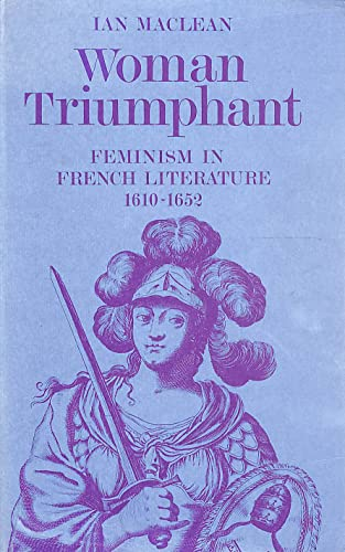 9780198157410: Woman Triumphant: Feminism in French Literature, 1610-1652