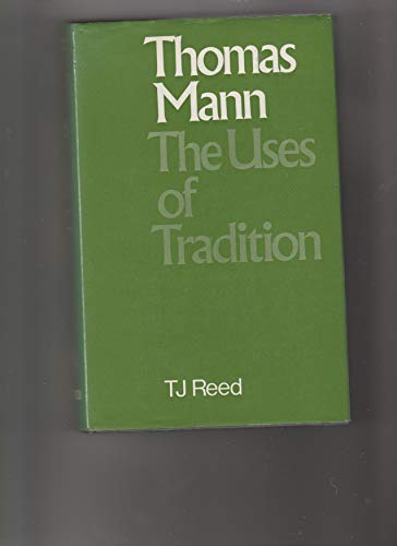 9780198157427: Thomas Mann: The Uses of Tradition