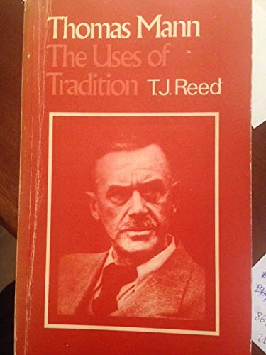 9780198157472: Thomas Mann: The Uses of Tradition