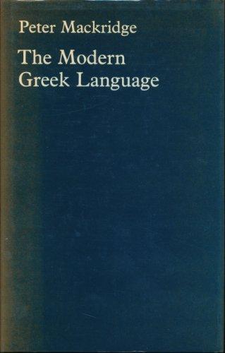 9780198157700: The Modern Greek Language: A Descriptive Analysis of Standard Modern Greek
